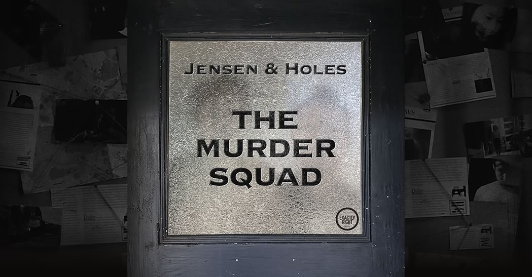 The Murder Squad: Jensen & Holes